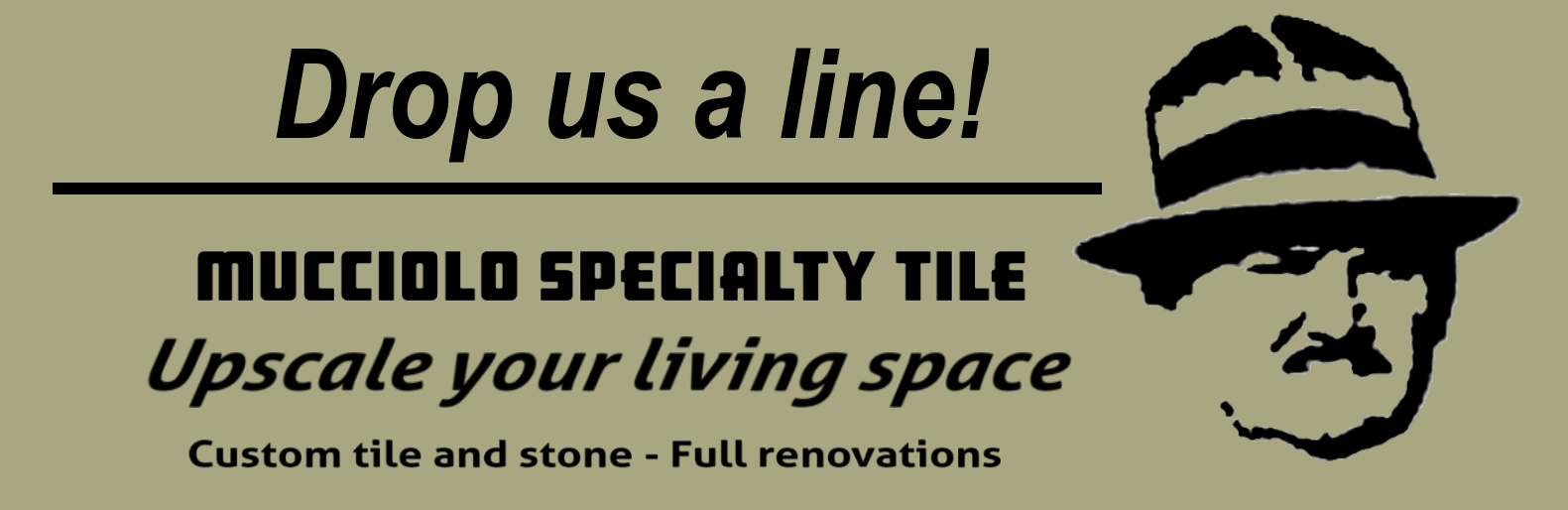 Contact Mucciolo Specialty Tile and Renovations